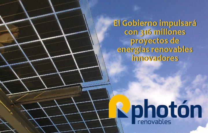 El Gobierno impulsará con 316 millones proyectos de energías renovables innovadores