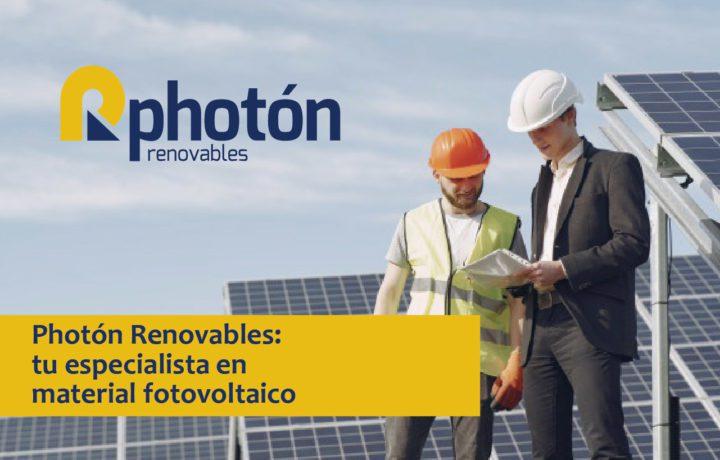 por qué elegir a Photón Renovables para adquirir componentes de una instalación fotovoltaica